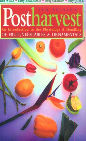 Postharvest: An Introduction to the Physiology and: Wills, Ron