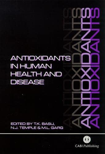 Antioxidants in Human Health and Disease (Cabi): Tapan K Basu,