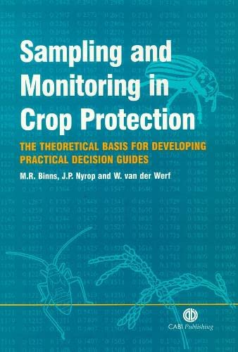 9780851993478: Sampling and Monitoring in Crop Protection: The Theoretical Basis for Designing Practical Decision Guides (Cabi)