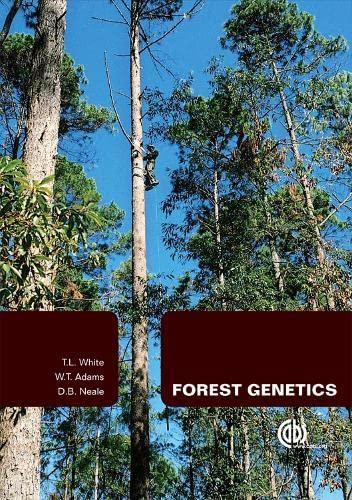 Forest Genetics (Paperback): T.L. White, W. T. Adams, David B. Neale