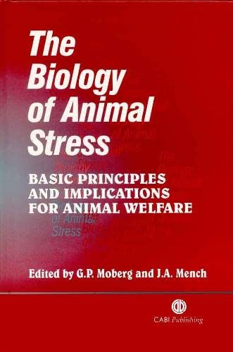 9780851993591: The Biology of Animal Stress: Basic Principles and Implications for Animal Welfare (Cabi)