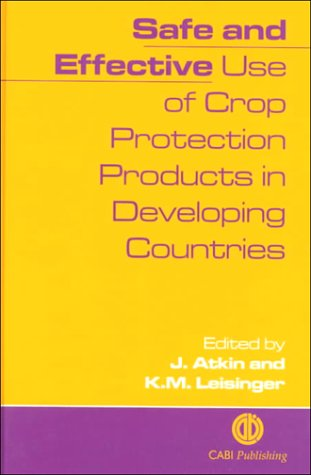 Safe and Effective Use of Crop Protection Products in Developing Countries: Atkin, J. (ed.); ...
