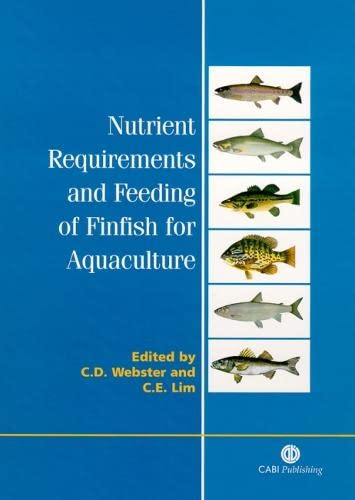 Nutrient Requirements and Feeding of Finfish for Aquaculture (Cabi): Lim, Chhorn E, Webster, Carl D