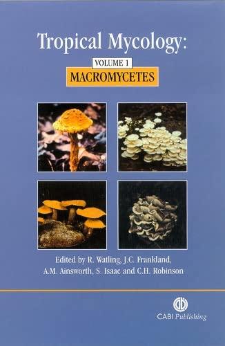 TROPICAL MYCOLOGY: MACROMYCETES: WATLING R &