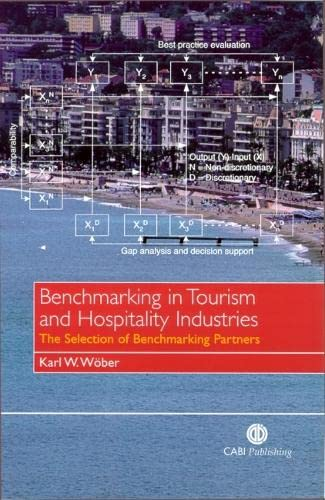 Benchmarking in Tourism and Hospitality Industries: The: Karl W. Wober