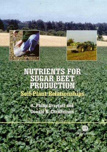 Nutrients for Sugar Beet Production: Soil-Plant Relationships: Draycott, A. Philip/
