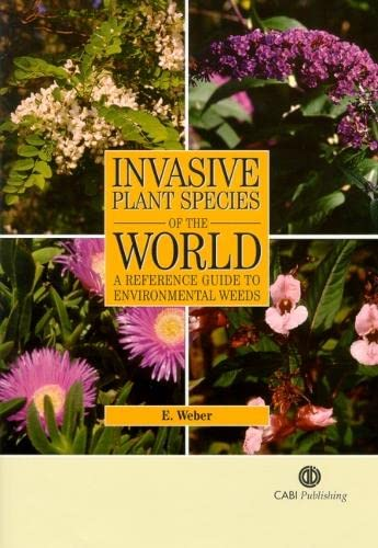 9780851996950: Invasive Plant Species of the World: A Reference Guide to Environmental Weeds (Cabi)