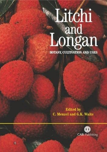 Litchi and Longan: Botany, Production and Uses: Christopher Menzel