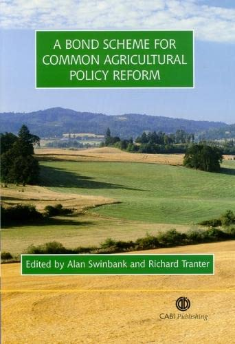 9780851997445: A Bond Scheme for Common Agricultural Policy Reform (Cabi)