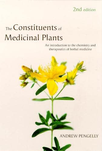 9780851998077: The Constituents of Medicinal Plants: An Introduction to the Chemistry and Therapeutics of Herbal Medicine