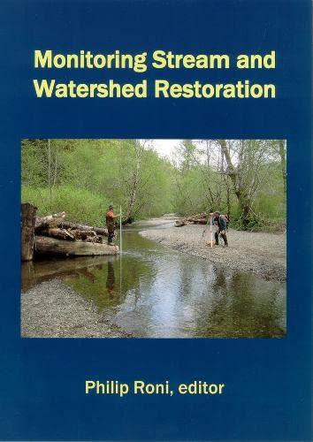 Monitoring Stream and Watershed Restoration: Roni, Philip