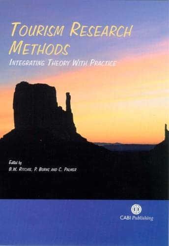 9780851999968: Tourism Research Methods: Integrating Theory with Practice