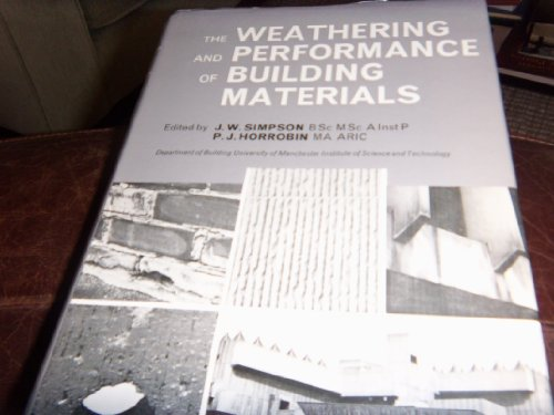 The Weathering and Performance of Building Materials: Simpson, John W