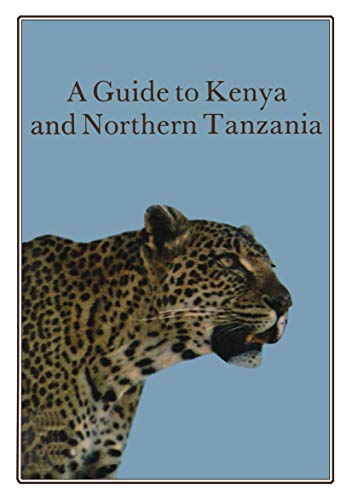 9780852000304: A Guide to Kenya and Northern Tanzania