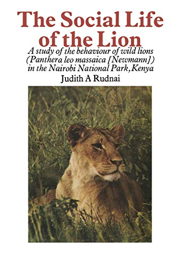 9780852000533: The Social Life of the Lion: A study of the behaviour of wild lions (Panthera leo massaica [Newmann]) in the Nairobi National Park, Kenya