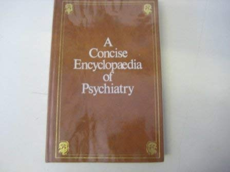 A Concise Encyclopaedia of Psychiatry