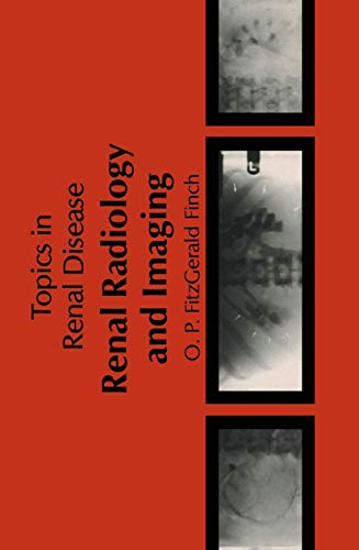 Renal Radiology and Imaging (Topics in Renal: Fitzgerald-Finch, O.P.