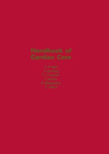 Handbook of Cardiac Care: K.P. Ball; J.S.