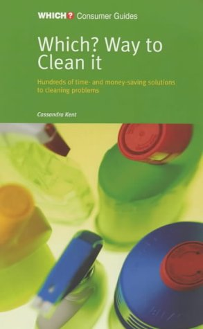 """Which?"""" Way to Clean it (""""Which?"""" Consumer Guides): Cassandra Kent"""