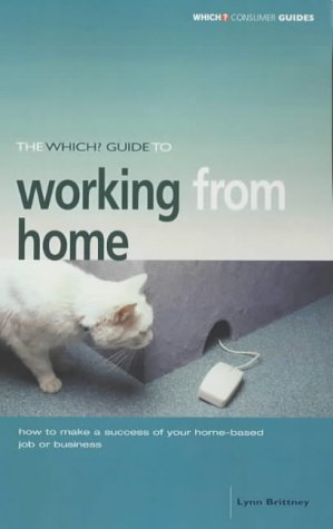 """9780852029343: The """"Which?"""" Guide to Working from Home (""""Which?"""" Consumer Guides)"""