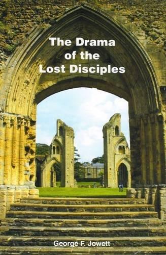 Drama of the Lost Disciples: Jowett, George F.