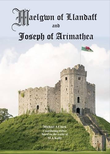 9780852051122: Maelgwn of Llandaff and Joseph of Arimathea