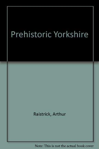 9780852060704: Prehistoric Yorkshire
