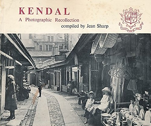 KENDAL: A Photographic Record