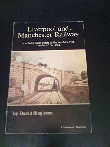 9780852062630: Liverpool and Manchester Railway: A Mile by Mile Guide to the World's First Modern Railway