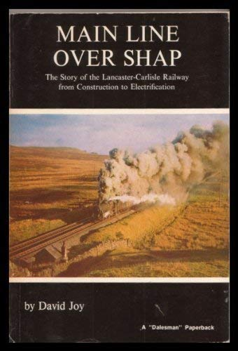 9780852062692: Main Line Over Shap: Story of the Lancaster-Carlisle Railway from Construction to Electrification