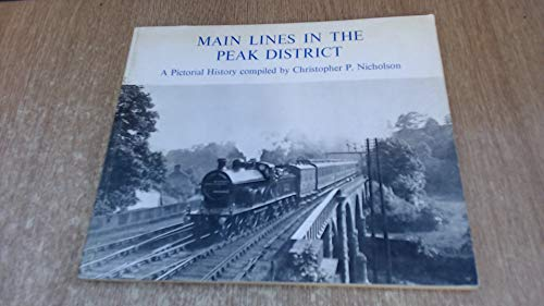 Main Lines in the Peak District: A Pictorial History