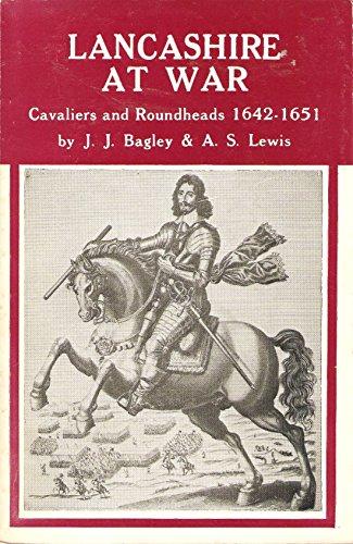Lancashire at War : Cavaliers and Roundheads,: Bagley, John J.,