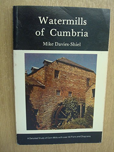 9780852064672: Watermills of Cumbria: A close look at corn mills