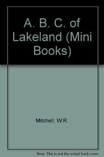 9780852064962: A. B. C. of Lakeland (Mini Books)