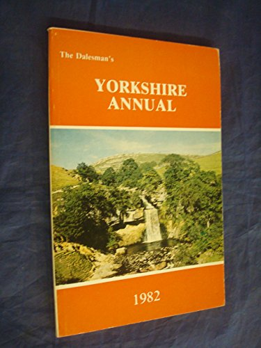 The Dalesman's Yorkshire Annual - 1982: YORKSHIRE}