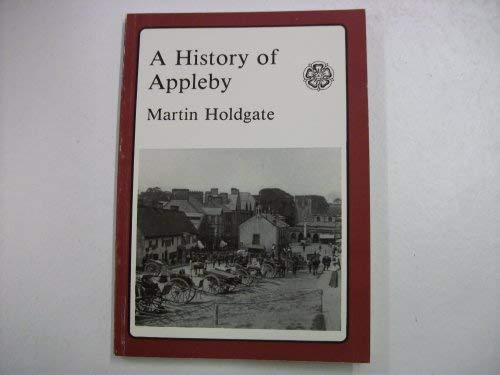 A History of Appleby: Holdgate, Martin