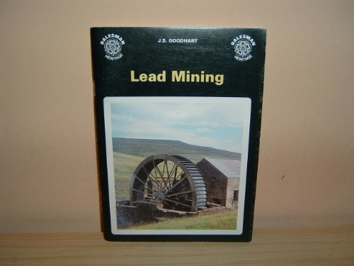 Lead Mining: An Introduction: Goodhart, J.S.