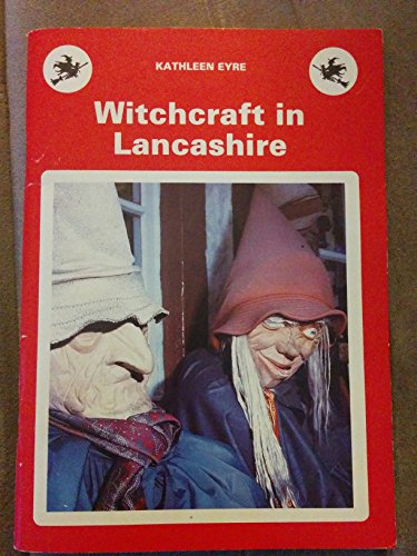 Witchcraft in Lancashire (0852068549) by Kathleen Eyre