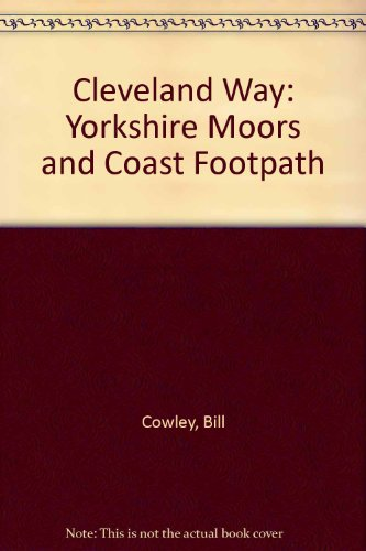 Cleveland Way: Yorkshire Moors and Coast Footpath: Bill Cowley