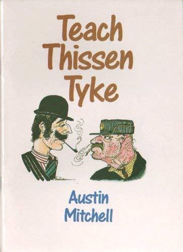 Teach Thyssen Tyke (9780852069219) by Sid Waddell; Austin Mitchell; Yorkshire Television