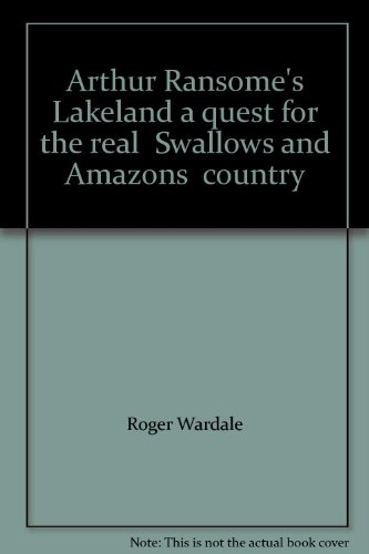 Arthur Ransome's Lakeland a quest for the real Swallows and Amazons country