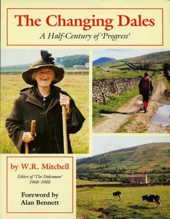 The Changing Dales: a Half-century of 'progress'