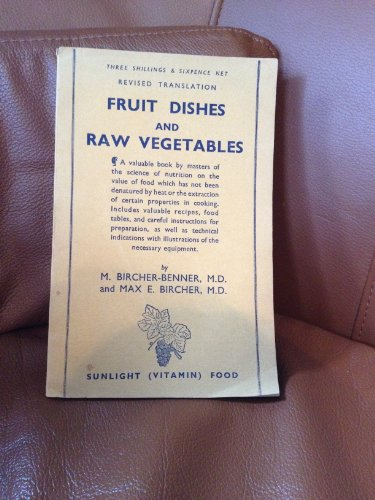 Fruit Dishes and Raw Vegetables: M.Bircher- Benner