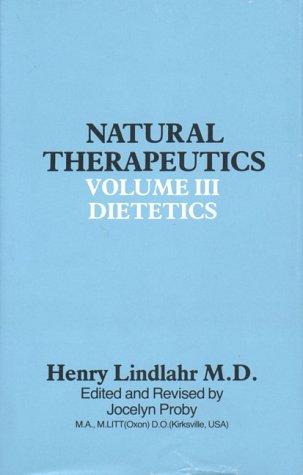9780852071540: 'NATURAL THERAPEUTICS: VOLUME III, DIETETICS'