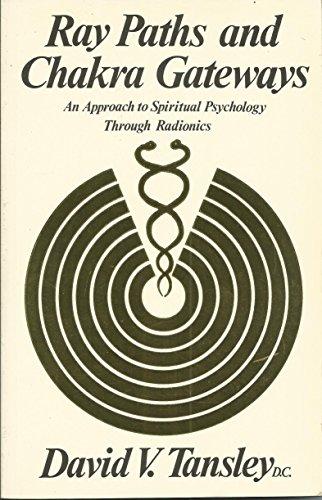 9780852071731: Ray Paths and Chakra Gateways: An Approach to Spiritual Psychology Radionics