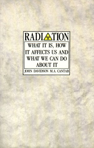 9780852071809: Radiation: What it is, How it Affects Us and What We Can Do About it