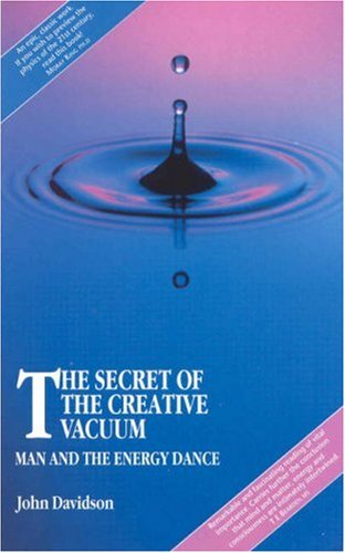 Secret of the Creative Vacuum: Man and the Energy Dance: Davidson, John