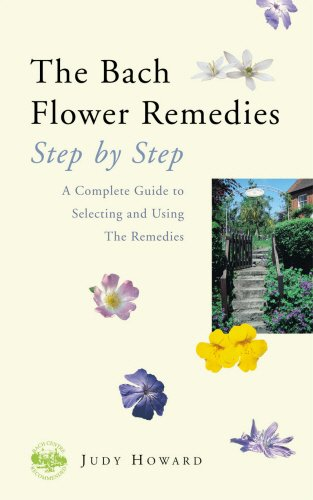 9780852072233: The Bach Flower Remedies: Step by Step: A Complete Guide to Selecting and Using the Remedies