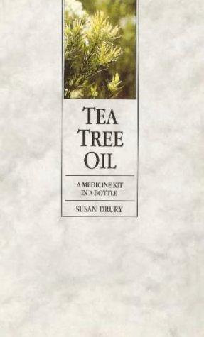 Tea Tree Oil: Drury, Susan