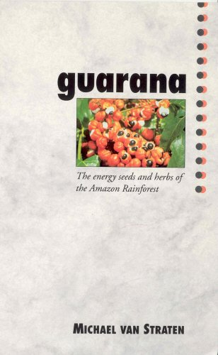 9780852072639: Guarana: The Energy Seeds and Herbs of the Amazon Rainforest